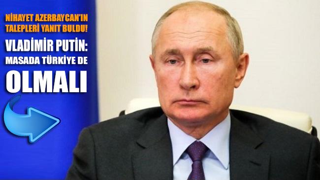 Putin'den Dağlık Karabağ çıkışı: Görüşmelerde Türkiye de olmalı