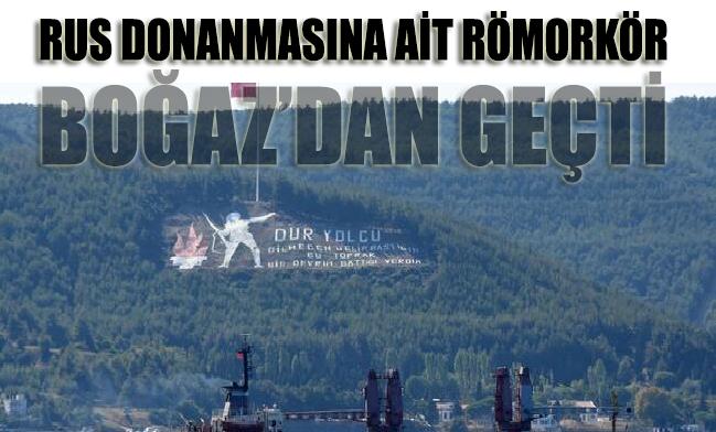 Rus donanmasına ait römorkör Boğaz'dan geçti