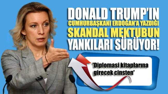 Rusya Dışişleri Sözcüsü Zaharova'dan Trunp'ın Erdoğana yazdığı skandal mektup yorumu