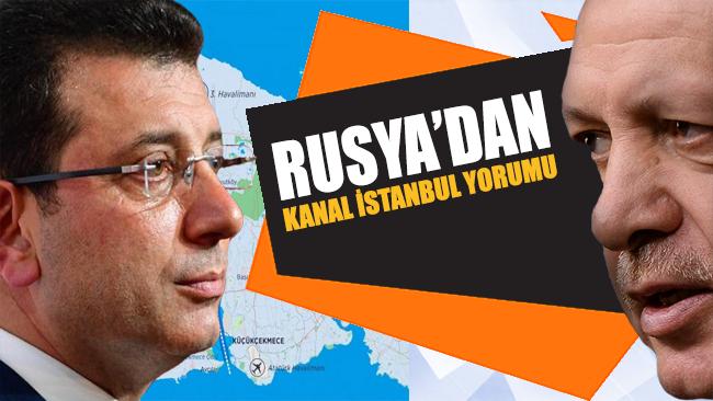 Rusya'dan Kanal İstanbul yorumu