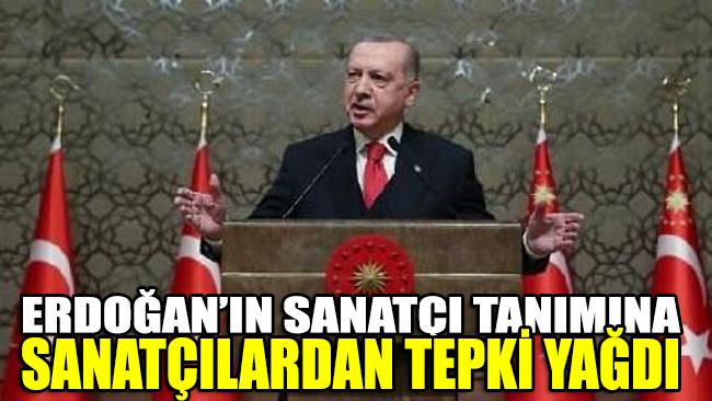 Sanatçılardan Erdoğan'a tepki yağdı