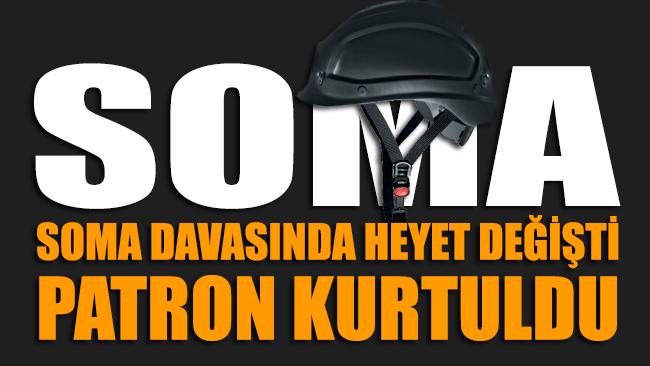 Soma davasında heyet değişti, patron kurtuldu