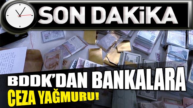 SON DAKİKA... BDDK'dan bankalara ceza yağmuru!