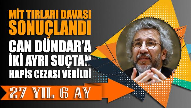 Son dakika… Can Dündar'a 27 yıl 6 ay hapis cezası