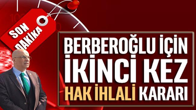 SON DAKİKA… Enis Berberoğlu için bir kez daha hak ihlali kararı verildi