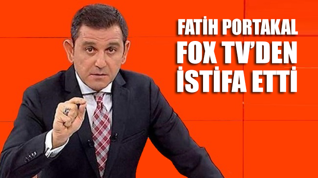 SON DAKİKA... Fatih Portakal Fox TV'den istifa etti