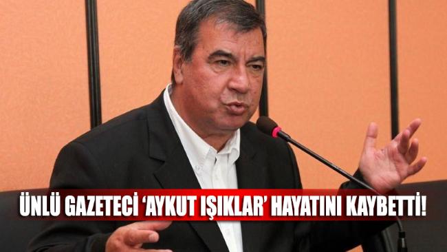 SON DAKİKA!.. Gazeteci Aykut Işıklar vefat etti