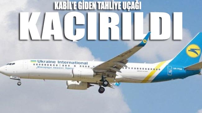 Son dakika... Kabil'e giden tahliye uçağı kaçırıldı