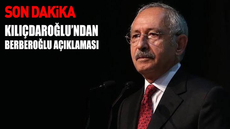 SON DAKİKA… Kılıçdaroğlu'ndan Enis Berberoğlu açıklaması