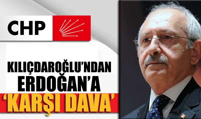 SON DAKİKA... Kılıçdaroğlu'ndan Erdoğan'a 'KARŞI DAVA'