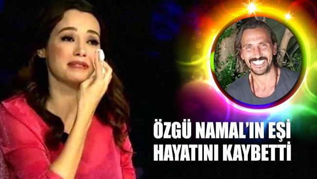 SON DAKİKA... Özgü Namal'ın eşi hayatını kaybetti