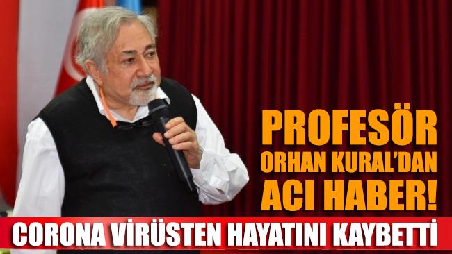 SON DAKİKA... Prof. Orhan Kural corona virüs nedeniyle hayatını kaybetti