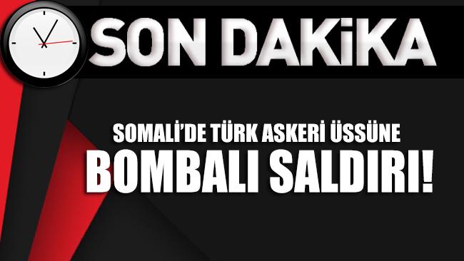 SON DAKİKA... Somali'de Türk askeri üssüne bombalı saldırı