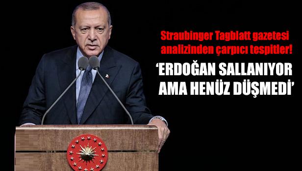 Straubinger Tagblatt Gazetesi: Erdoğan sallanıyor ama henüz düşmedi