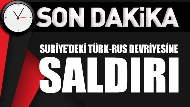 Suriye'deki Türk-Rus devriyesine saldırı