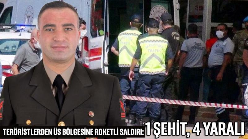 Teröristlerden üs bölgesine roketli saldırı: Bir şehit, dört yaralı