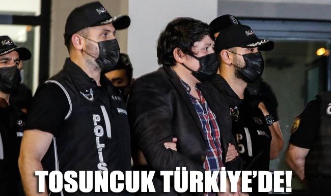 'Tosuncuk' lakaplı Mehmet Aydın Türkiye'de!