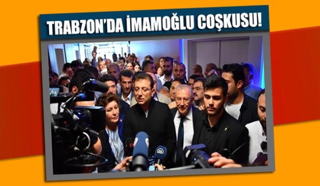 Trabzon'da İmamoğlu coşkusu!