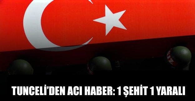 Tunceli'de terör örgütü PKK ile çatışma! 1 şehit, 1 yaralı