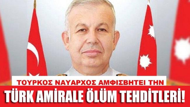 Türk amirale ölüm tehditleri!
