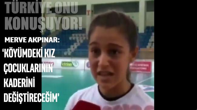 Türkiye'de gündem olan Merve Akpınar: 'Köyümdeki kız çocuklarının kaderini değiştireceğim'