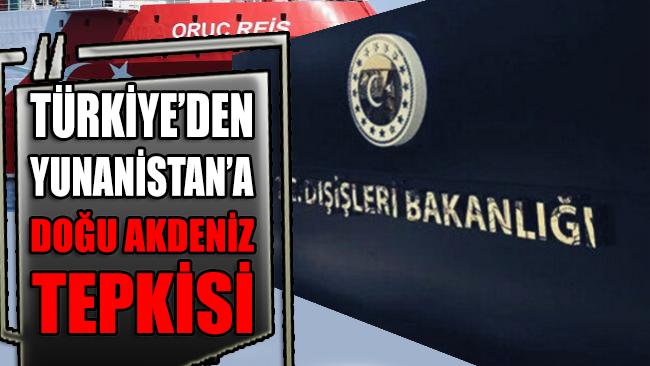 Türkiye'den Yunanistan'a Doğu Akdeniz tepkisi!