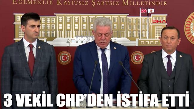Üç milletvekili CHP'den istifa etti