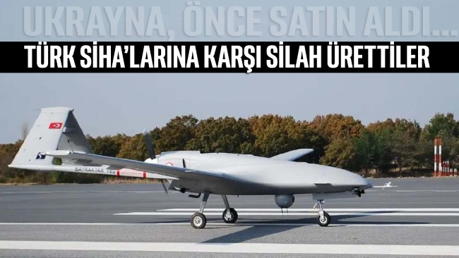 Ukrayna satın aldığı Türk SİHA'larına karşı silah yaptı