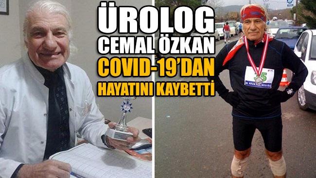 Ürolog Cemal Özkan, COVID-19 tedavisi gördüğü hastanede kurtarılamadı