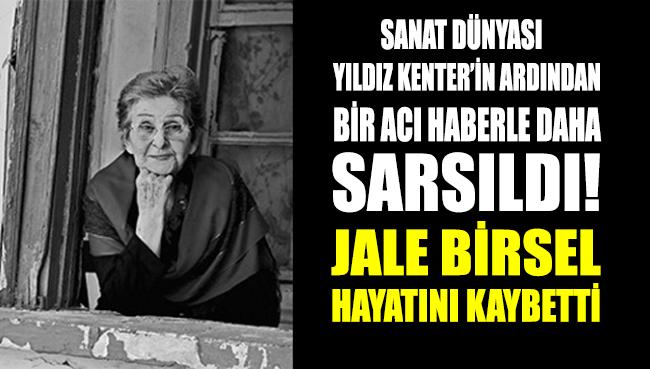Usta tiyatrocu Jale Birsel hayatını kaybetti