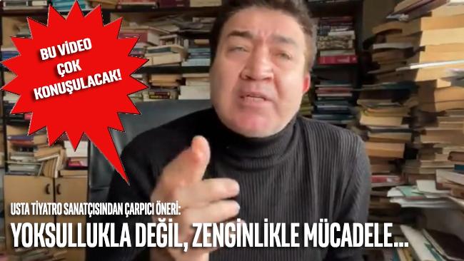 Usta tiyatrocu Turgay Yıldız'dan tüm siyasi partilere çağrı
