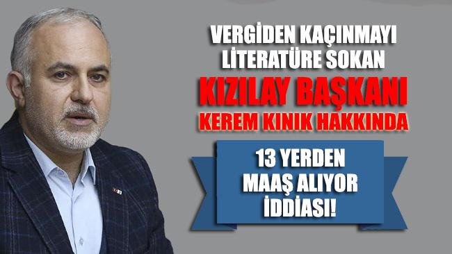 Vergiden kaçınma'yı literatüre sokan Kızılay Başkanı Kınık hakkında 13 maaş alıyor iddiası