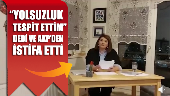 Yolsuzluk tespit ettim diyerek AKP'den istifa etti