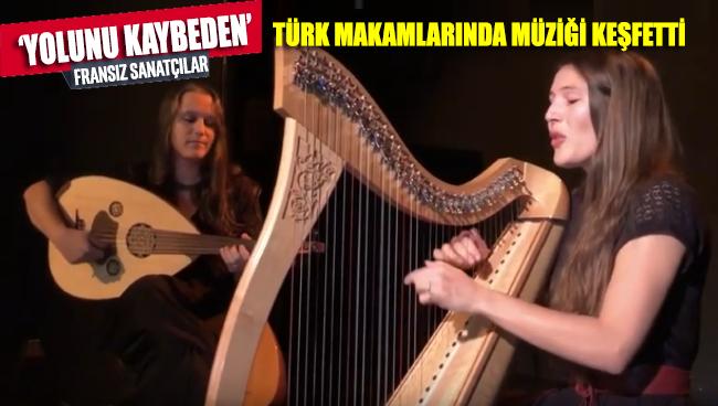 'Yolunu kaybeden' Fransız sanatçılar, Türk makamlarında müziği keşfetti