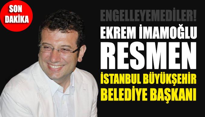 SON DAKİKA... YSK ilan etti: Ekrem İmamoğlu resmen İstanbul Büyükşehir Belediye Başkanı