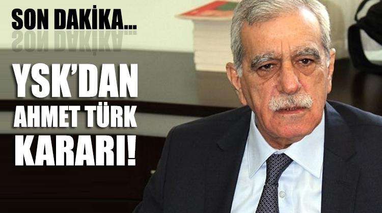 YSK'dan Ahmet Türk kararı!