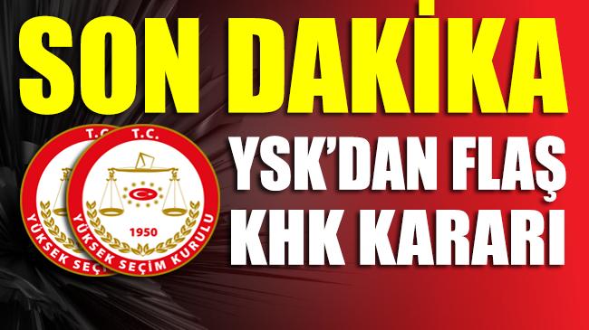 YSK'dan 'SON DAKİKA' KHK kararı