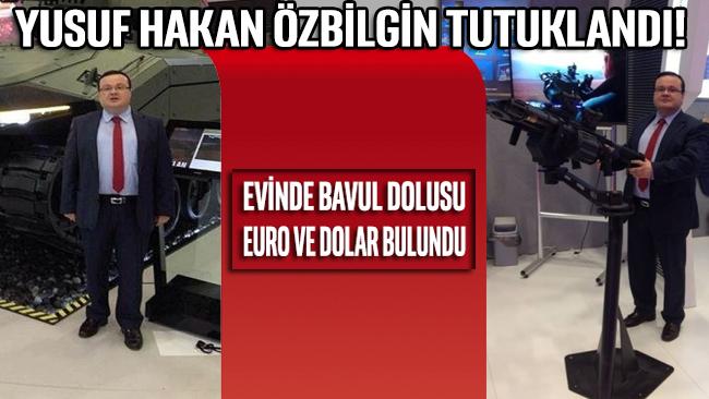 Yusuf Hakan Özbilgin tutuklandı! Evinde bavul dolusu euro ve dolar ele geçirildi