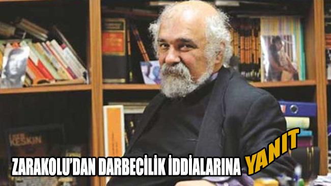 Zarakolu'dan 'DARBECİLİK' iddialarına yanıt