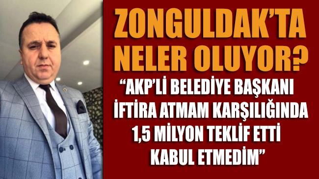Zonguldak bu iddia ile çalkalanıyor: Belediye Başkanı iftira atmam karşılığında 1.5 milyon teklif etti