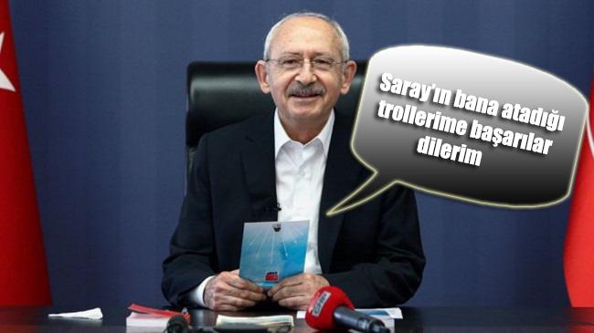 CHP Lideri Kemal Kılıçdaroğlu: Saray'ın bana atadığı trollerime başarılar dilerim