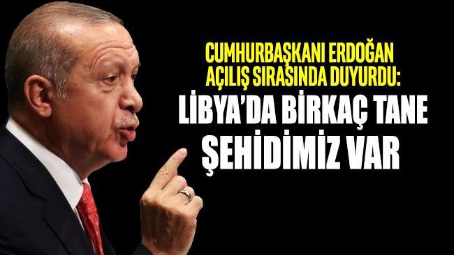 Cumhurbaşkanı Erdoğan: Libya'da birkaç tane şehidimiz var