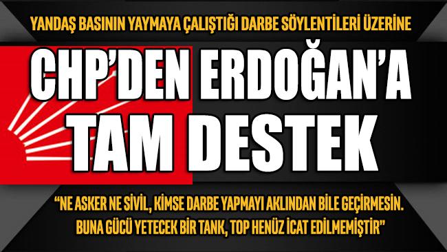 Darbe söylentileri üzerine CHP'den Erdoğan'a tam destek!