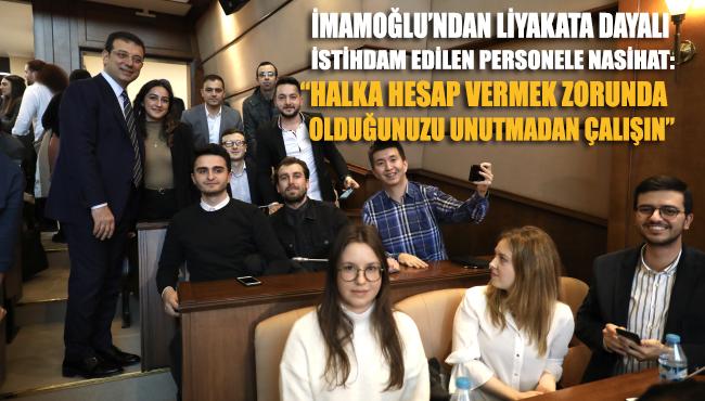 """Ekrem İmamoğlu'ndan yeni istihdam edilen personele nasihat: """"Halka hesap vermek zorunda olduğunuzu unutmadan çalışın"""