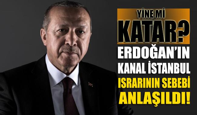 Erdoğan'ın 'Kanal İstanbul' ısrarının nedeni meğer...