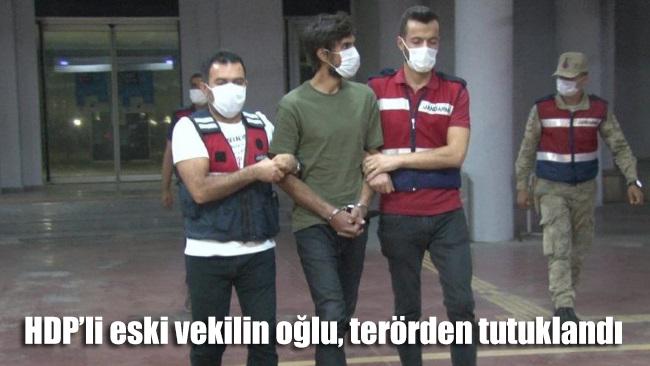 HDP'li eski vekilin oğlu, terörden tutuklandı