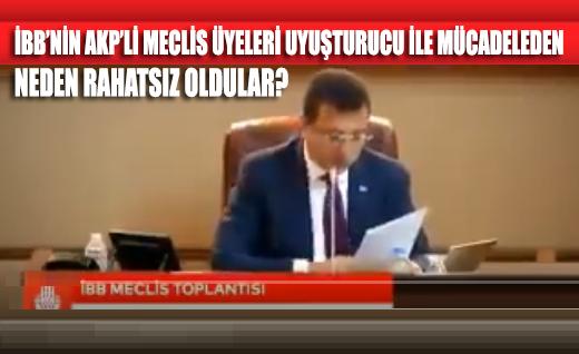 İBB'nin AKP'li Meclis Üyeleri uyuşturucu ile mücadeleden neden rahatsız oldular?