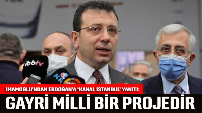 İmamoğlu'ndan Erdoğan'a 'Kanal İstanbul' yanıtı: Af dileyerek kurtulamazsınız