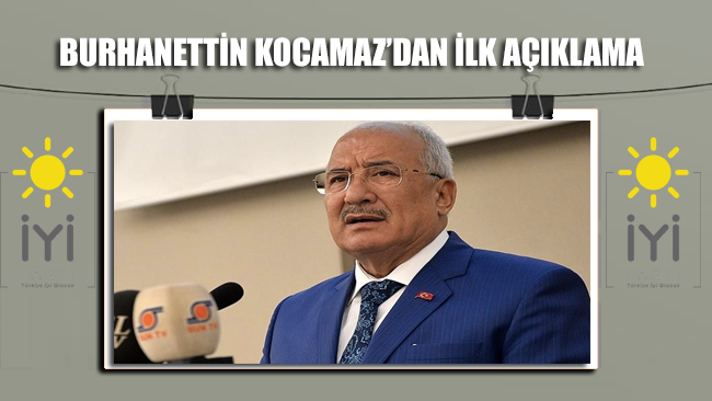 İYİ Parti'nin Mersin adayı Burhanettin Kocamaz'dan ilk açıklama