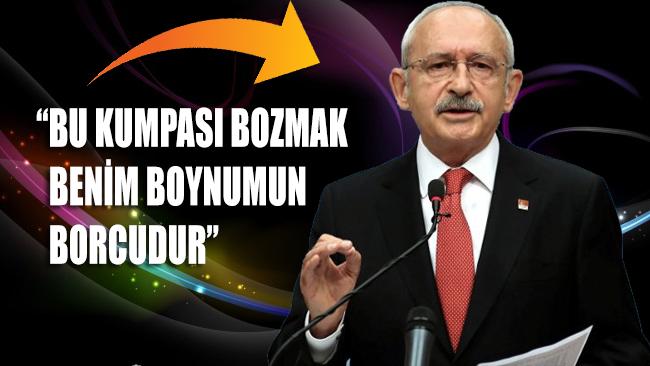 Kemal Kılıçdaroğlu: Bu kumpası bozmak benim boynumun borcudur